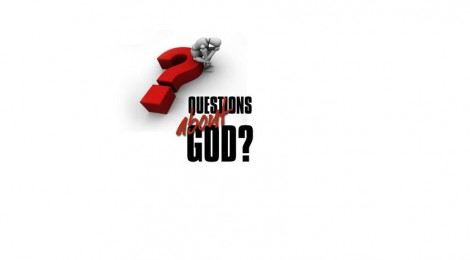 Questions About God?