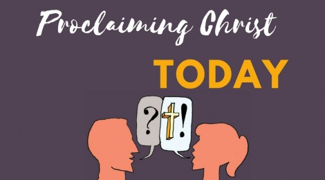 Proclaiming Christ Today