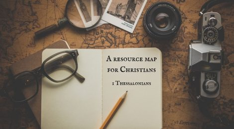 1 Thessalonians: A Resource Map for Christians