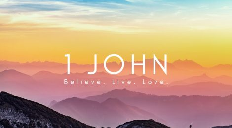 1 John: Believe. Live. Love.