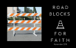 Road Blocks to Faith