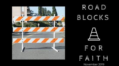 Road Blocks to Faith